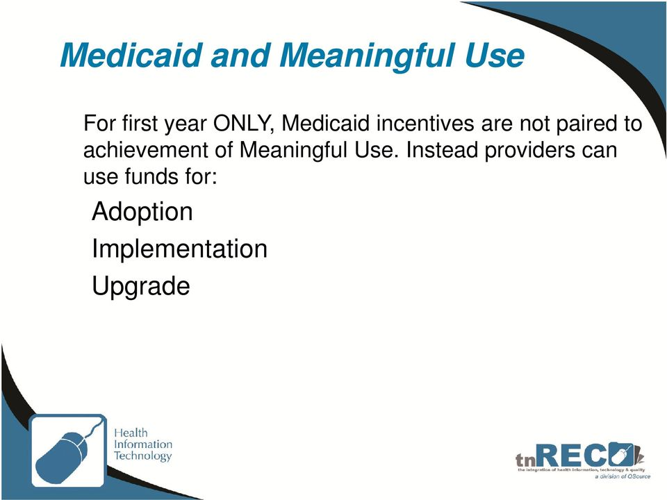 achievement of Meaningful Use.