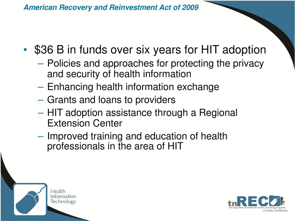 health information exchange Grants and loans to providers HIT adoption assistance through a