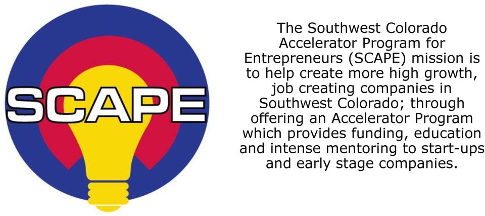 Southwest Colorado; through offering an Accelerator Program which