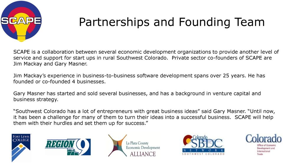 He has founded or co-founded 4 businesses. Gary Masner has started and sold several businesses, and has a background in venture capital and business strategy.