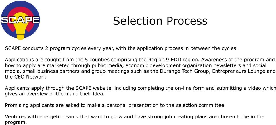Durango Tech Group, Entrepreneurs Lounge and the CEO Network.