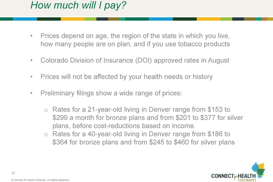 Insurance (DOI) approved rates in August Prices will not be affected by your health needs or history Preliminary filings show a wide range of prices: o