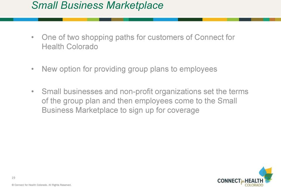 businesses and non-profit organizations set the terms of the group plan and