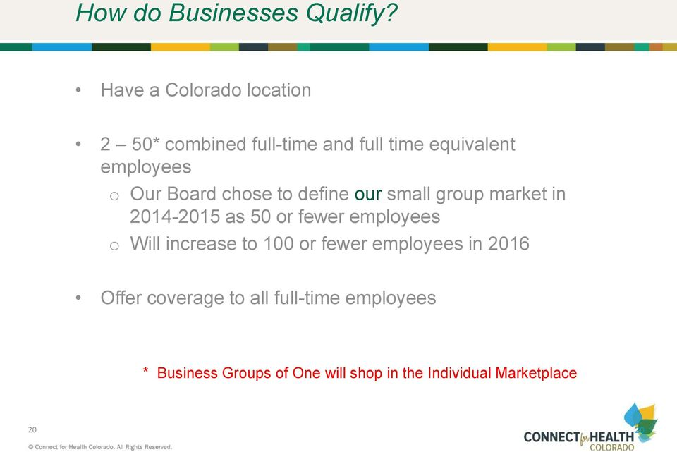 Board chose to define our small group market in 2014-2015 as 50 or fewer employees o Will