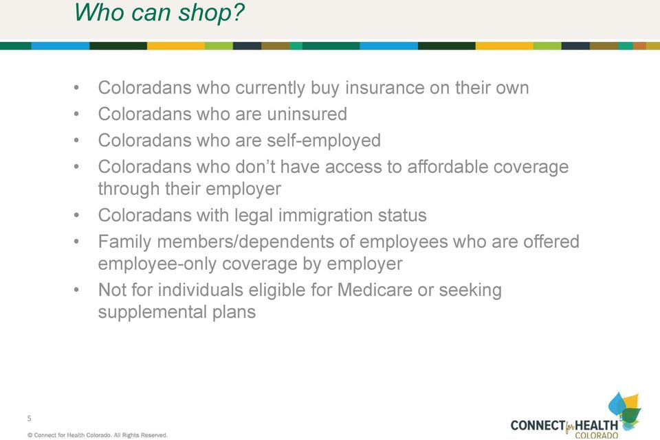 self-employed Coloradans who don t have access to affordable coverage through their employer Coloradans