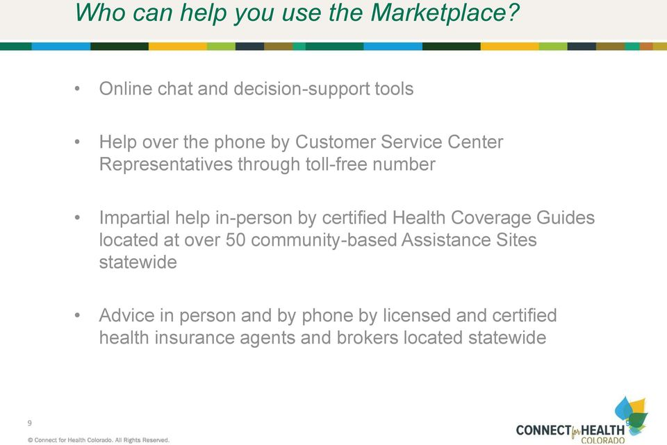 Representatives through toll-free number Impartial help in-person by certified Health Coverage
