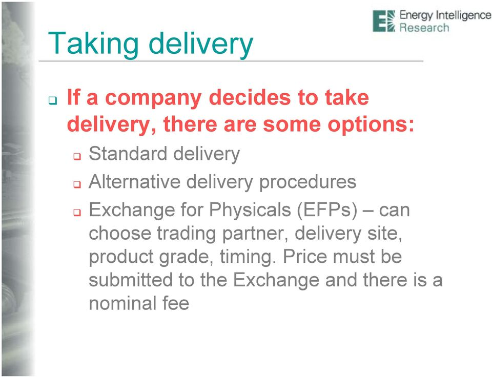 Physicals (EFPs) can choose trading partner, delivery site, product