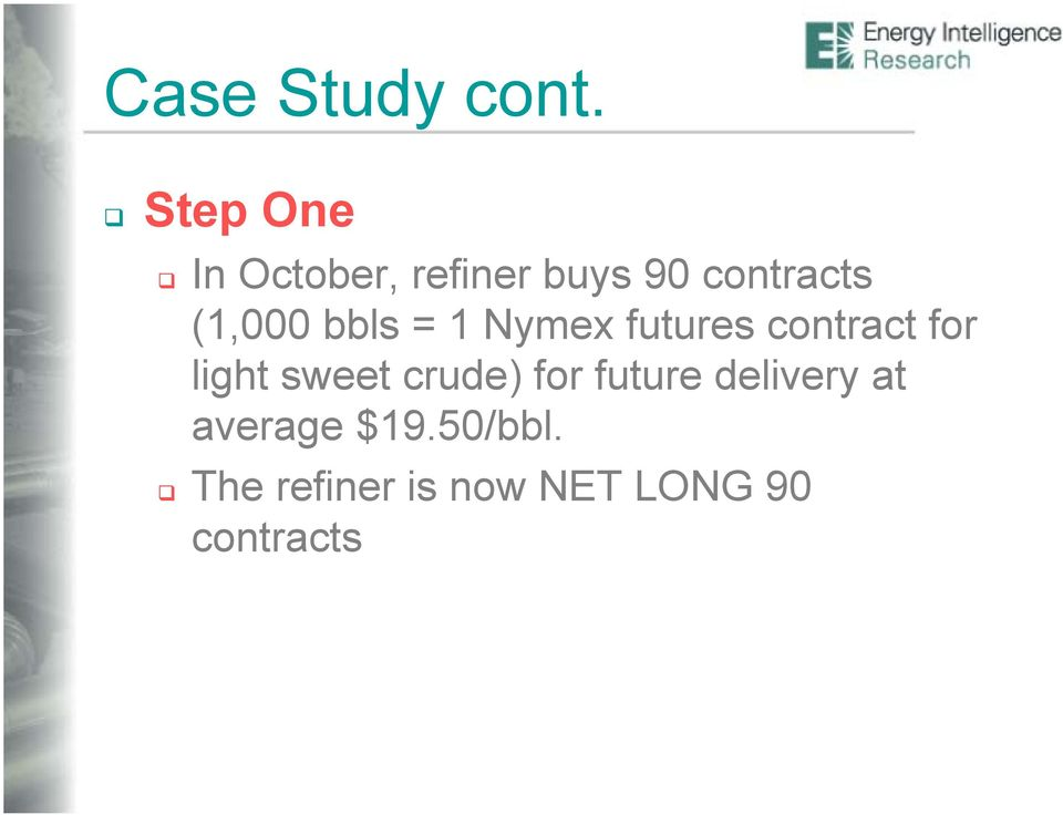 (1,000 bbls = 1 Nymex futures contract for light