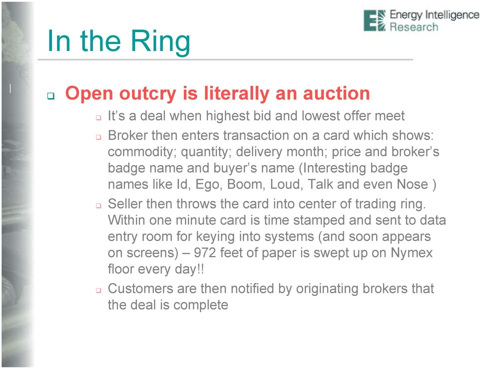) Seller then throws the card into center of trading ring.