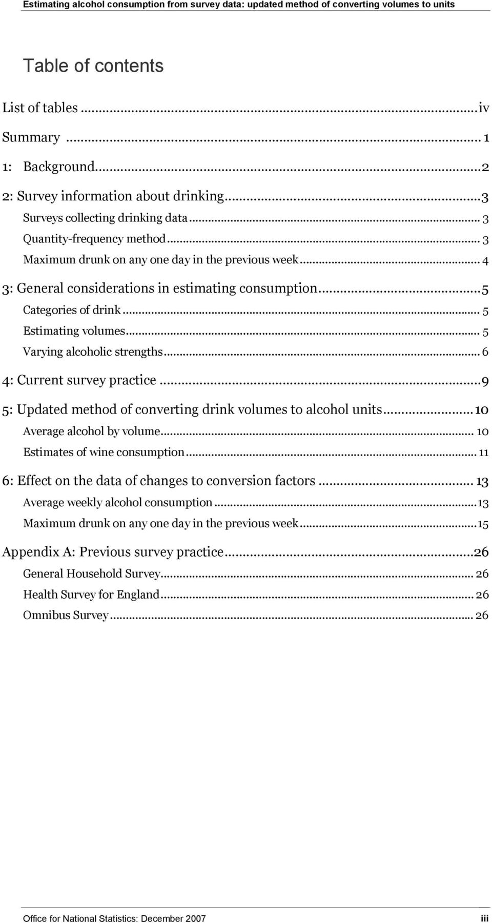 .. 5 Estimating volumes... 5 Varying alcoholic strengths... 6 4: Current survey practice...9 5: Updated of converting drink volumes to alcohol units...10 Average alcohol by volume.