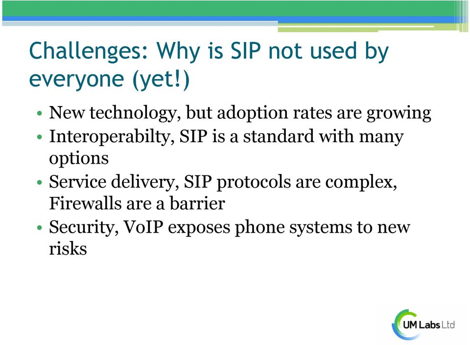 SIP is a standard with many options Service delivery, SIP protocols