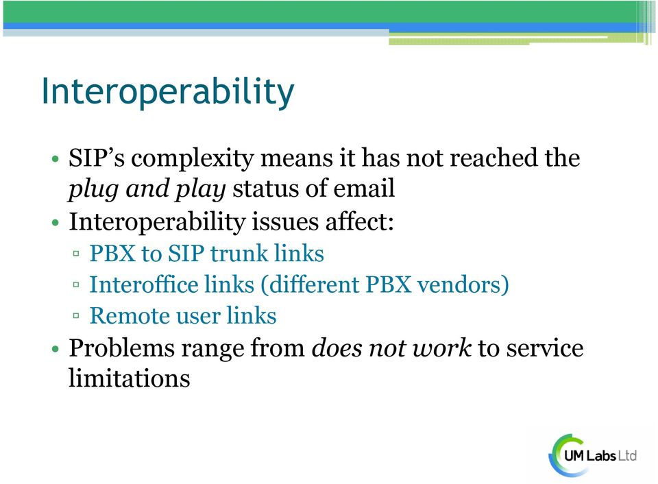 to SIP trunk links Interoffice links (different PBX vendors)