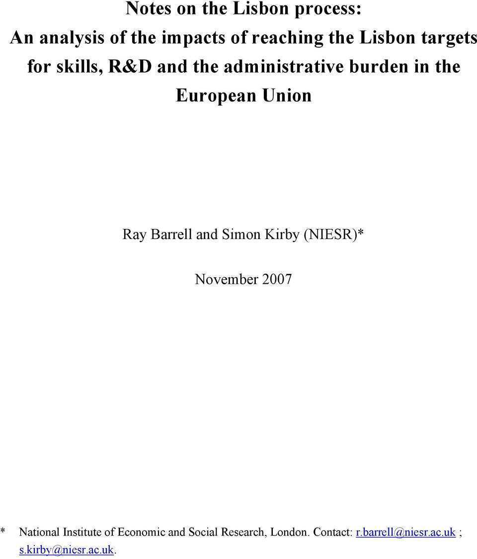 Barrell and Simon Kirby (NIESR)* November 2007 * National Institute of Economic