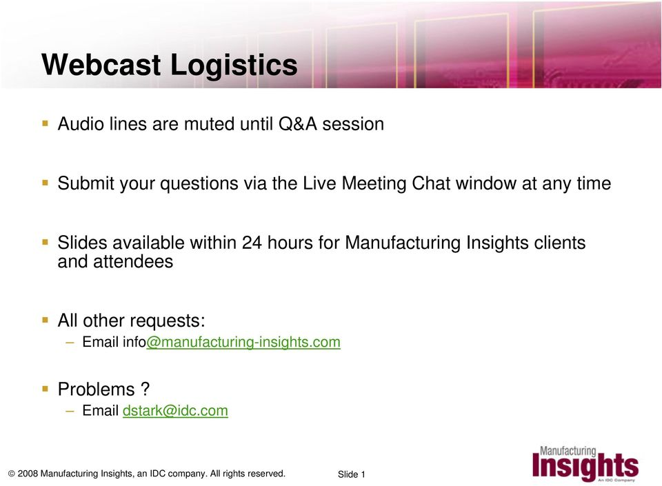 clients and attendees All other requests: Email info@manufacturing-insights.com Problems?