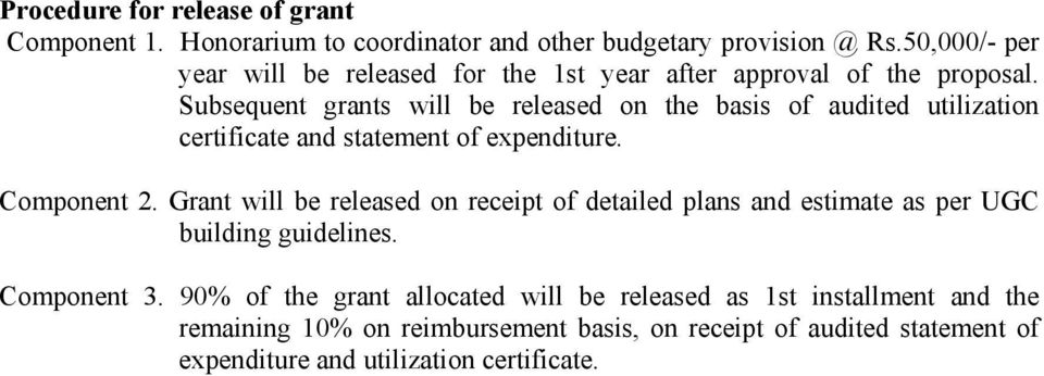 Subsequent grants will be released on the basis of audited utilization certificate and statement of expenditure. Component 2.