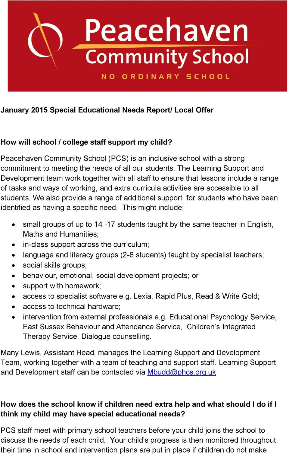 The Learning Support and Development team work together with all staff to ensure that lessons include a range of tasks and ways of working, and extra curricula activities are accessible to all