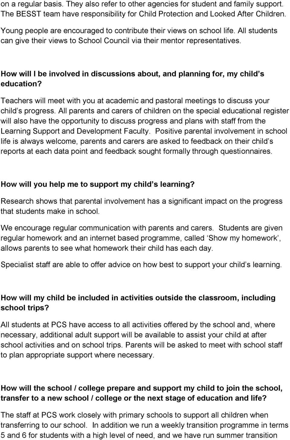 How will I be involved in discussions about, and planning for, my child s education? Teachers will meet with you at academic and pastoral meetings to discuss your child s progress.