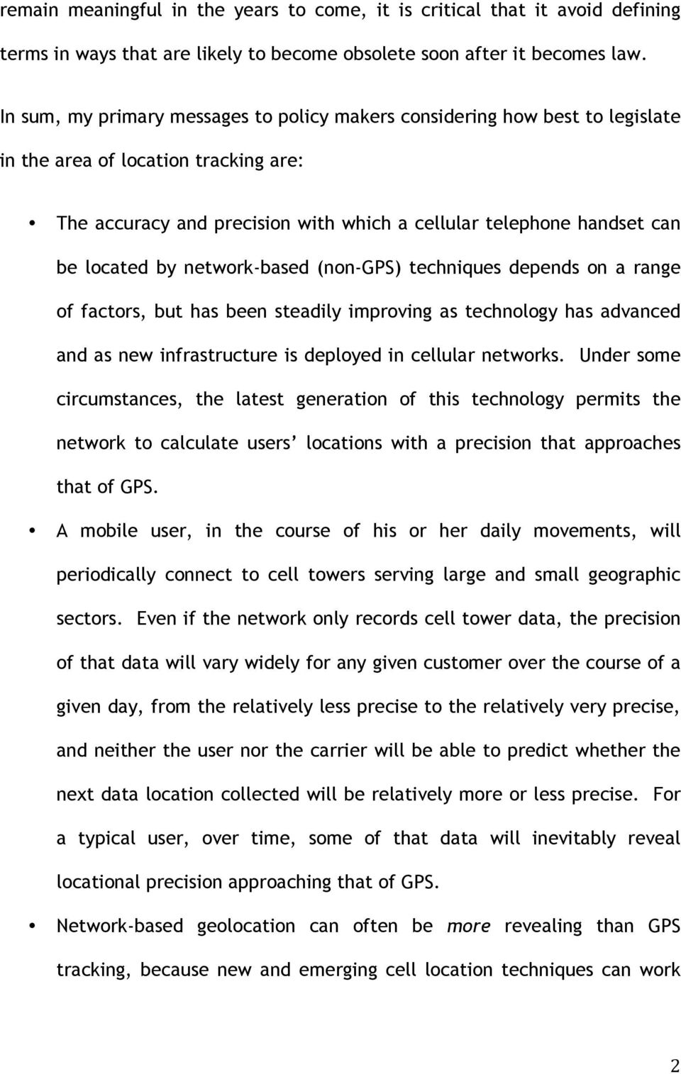 by network-based (non-gps) techniques depends on a range of factors, but has been steadily improving as technology has advanced and as new infrastructure is deployed in cellular networks.