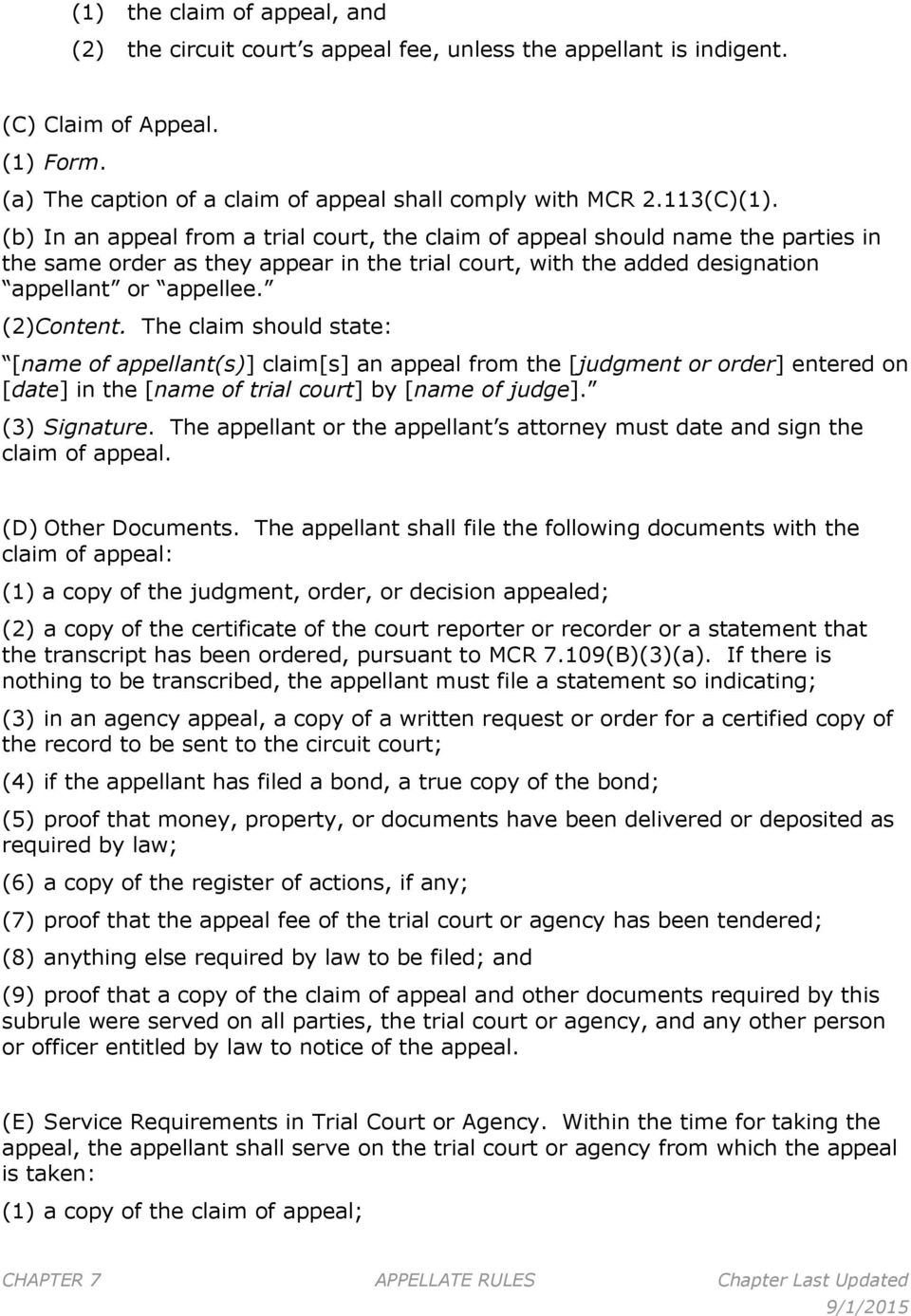 (2)Content. The claim should state: [name of appellant(s)] claim[s] an appeal from the [judgment or order] entered on [date] in the [name of trial court] by [name of judge]. (3) Signature.