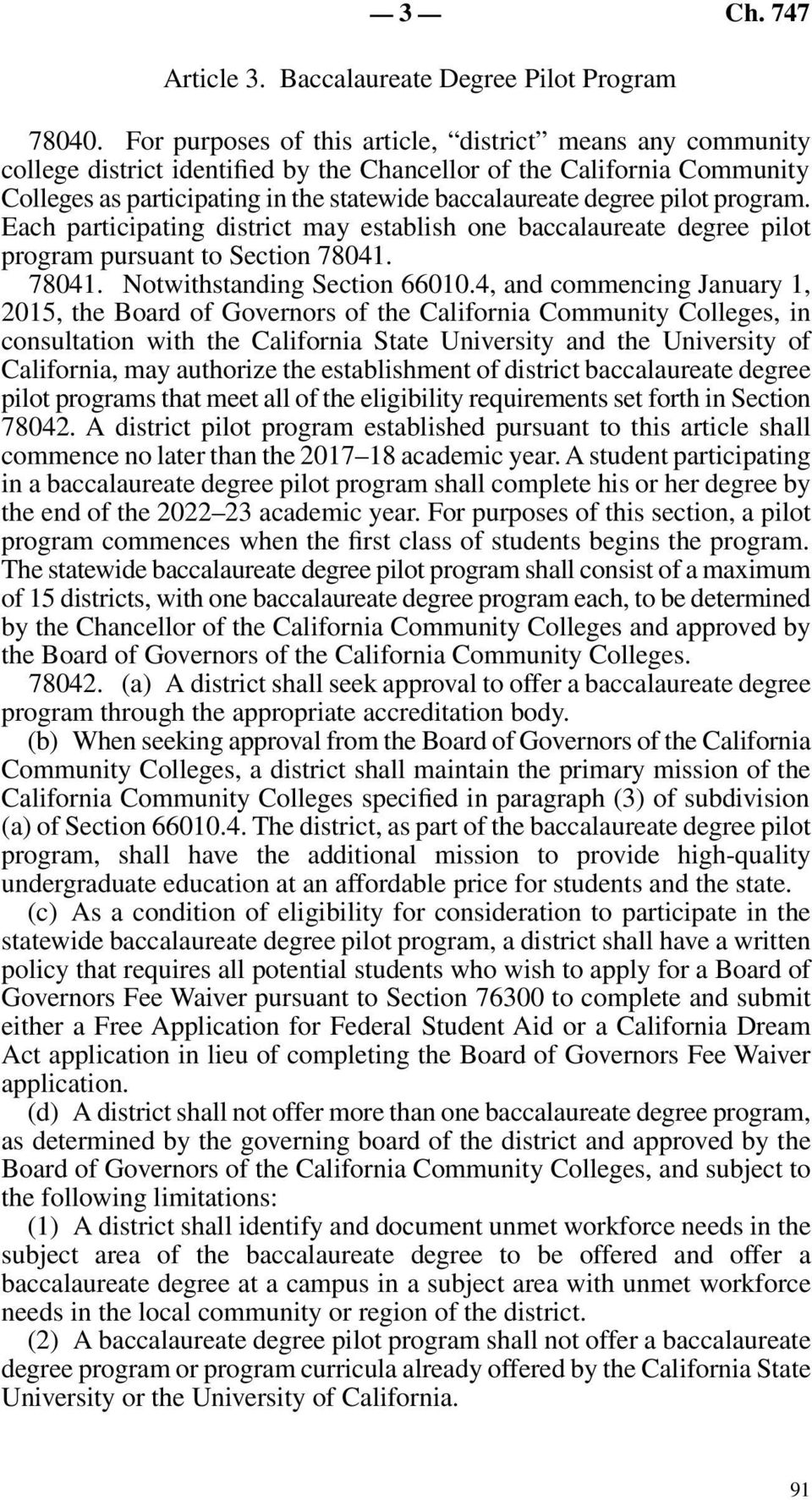 pilot program. Each participating district may establish one baccalaureate degree pilot program pursuant to Section 78041. 78041. Notwithstanding Section 66010.