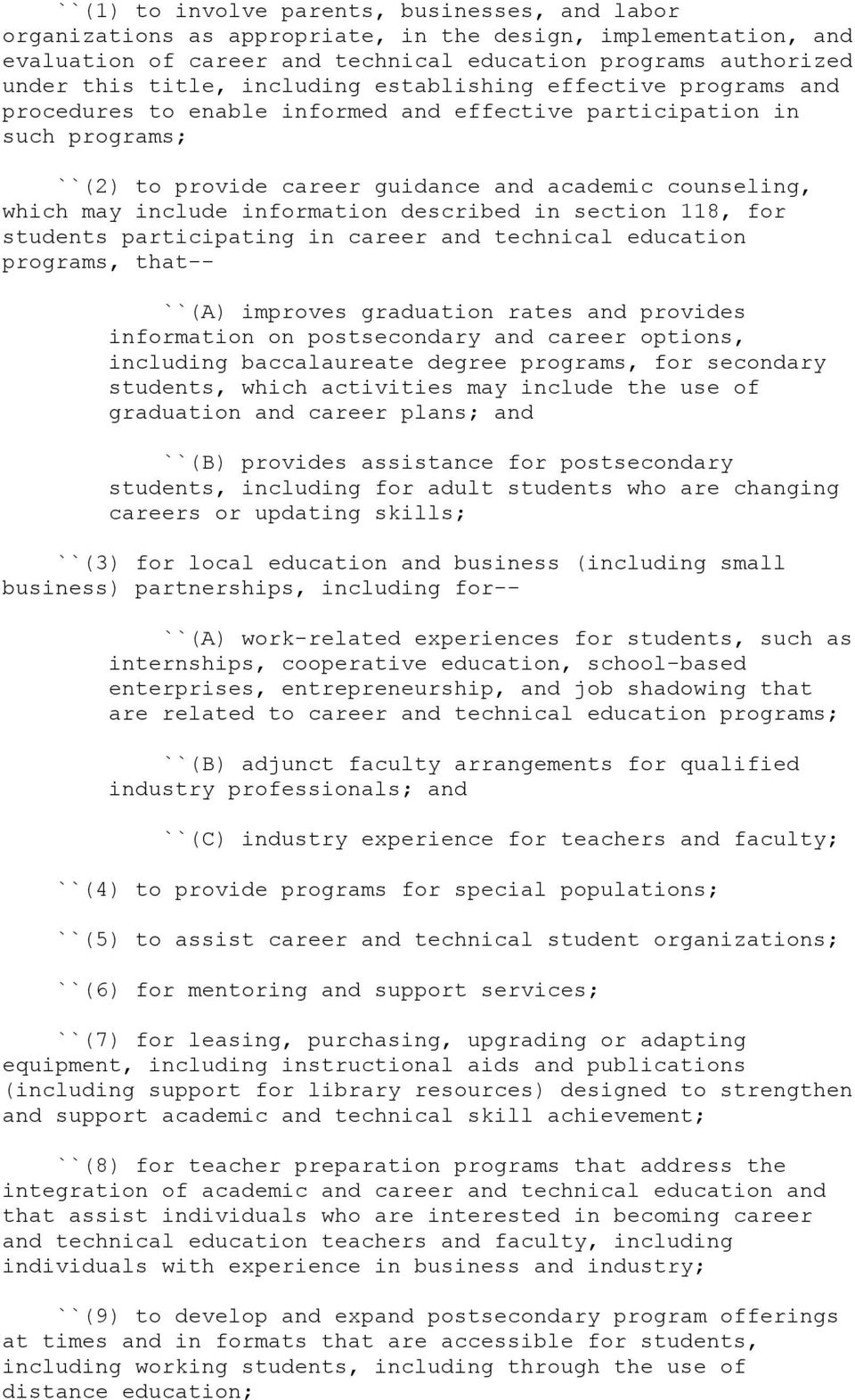 information described in section 118, for students participating in career and technical education programs, that-- ``(A) improves graduation rates and provides information on postsecondary and