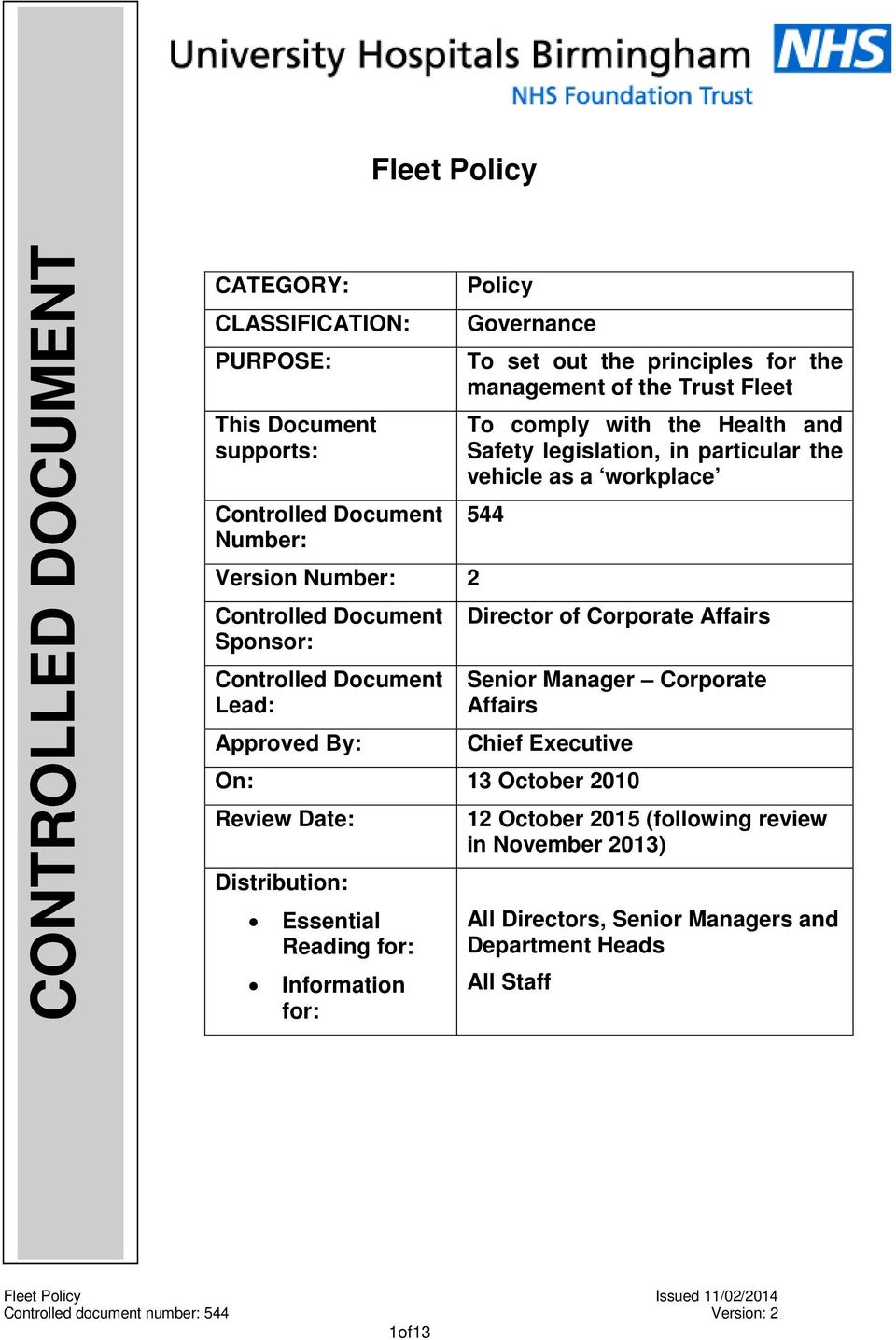 Document Director of Corporate Affairs Sponsor: Controlled Document Lead: Approved By: Senior Manager Corporate Affairs Chief Executive On: 13 October 2010 Review