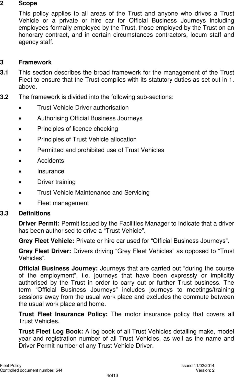 1 This section describes the broad framework for the management of the Trust Fleet to ensure that the Trust complies with its statutory duties as set out in 1. above. 3.