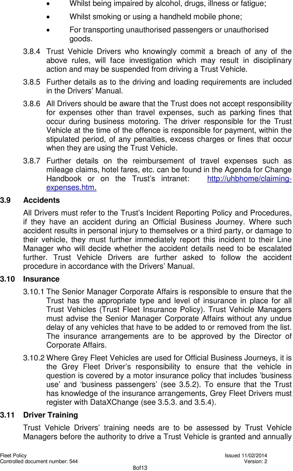 5 Further details as to the driving and loading requirements are included in the Drivers Manual. 3.8.