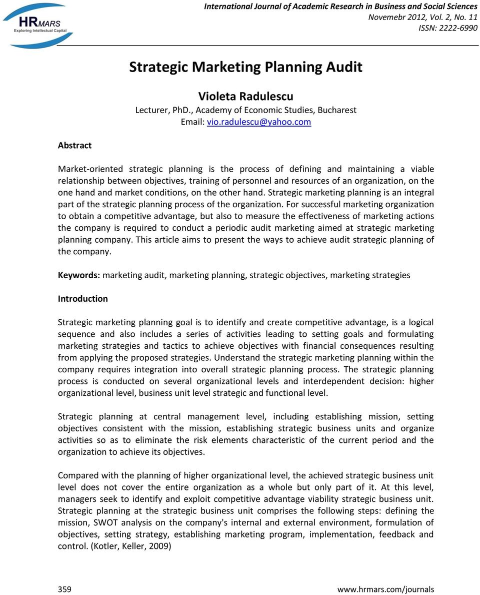 hand and market conditions, on the other hand. Strategic marketing planning is an integral part of the strategic planning process of the organization.