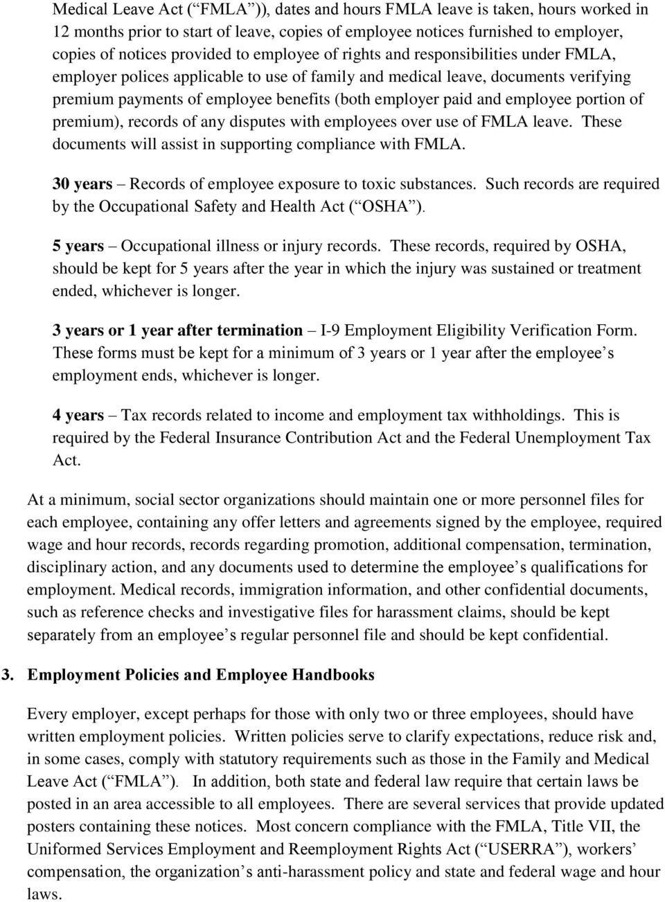 employee portion of premium), records of any disputes with employees over use of FMLA leave. These documents will assist in supporting compliance with FMLA.