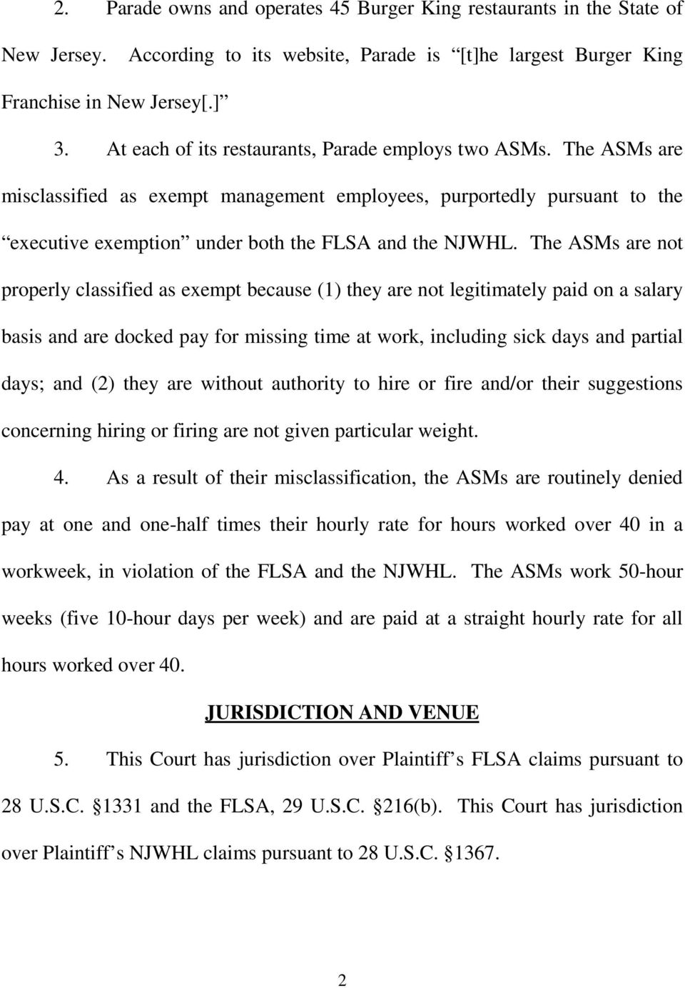 The ASMs are not properly classified as exempt because (1) they are not legitimately paid on a salary basis and are docked pay for missing time at work, including sick days and partial days; and (2)