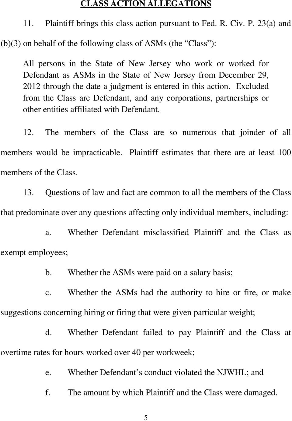 23(a) and (b)(3) on behalf of the following class of ASMs (the Class ): All persons in the State of New Jersey who work or worked for Defendant as ASMs in the State of New Jersey from December 29,