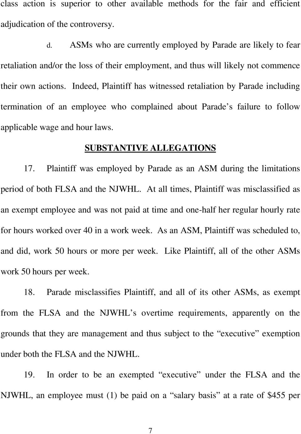 Indeed, Plaintiff has witnessed retaliation by Parade including termination of an employee who complained about Parade s failure to follow applicable wage and hour laws. SUBSTANTIVE ALLEGATIONS 17.