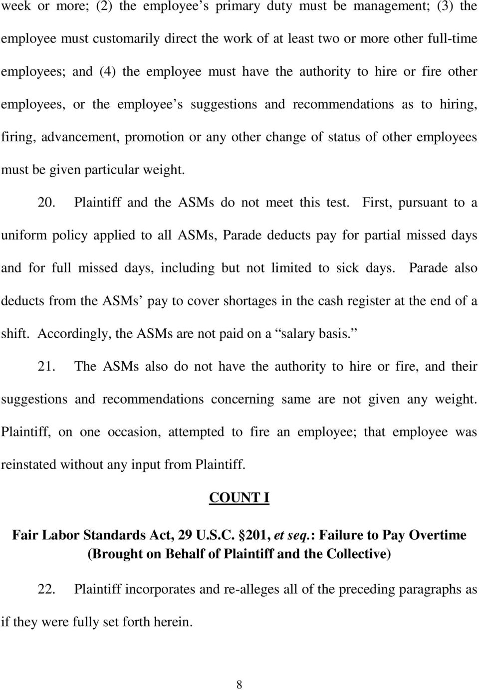 given particular weight. 20. Plaintiff and the ASMs do not meet this test.