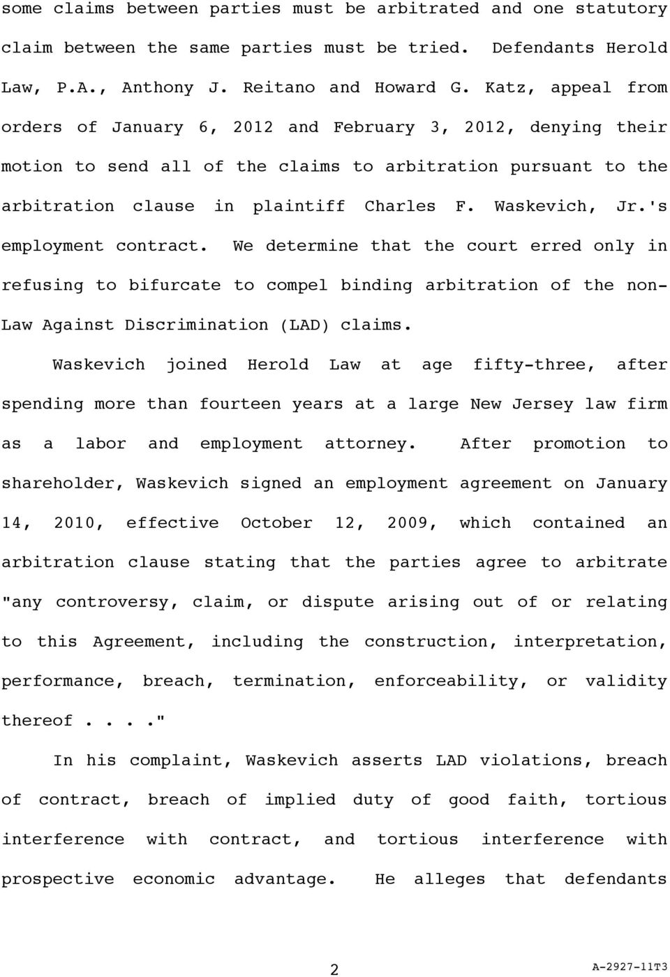 Waskevich, Jr.'s employment contract. We determine that the court erred only in refusing to bifurcate to compel binding arbitration of the non- Law Against Discrimination (LAD) claims.