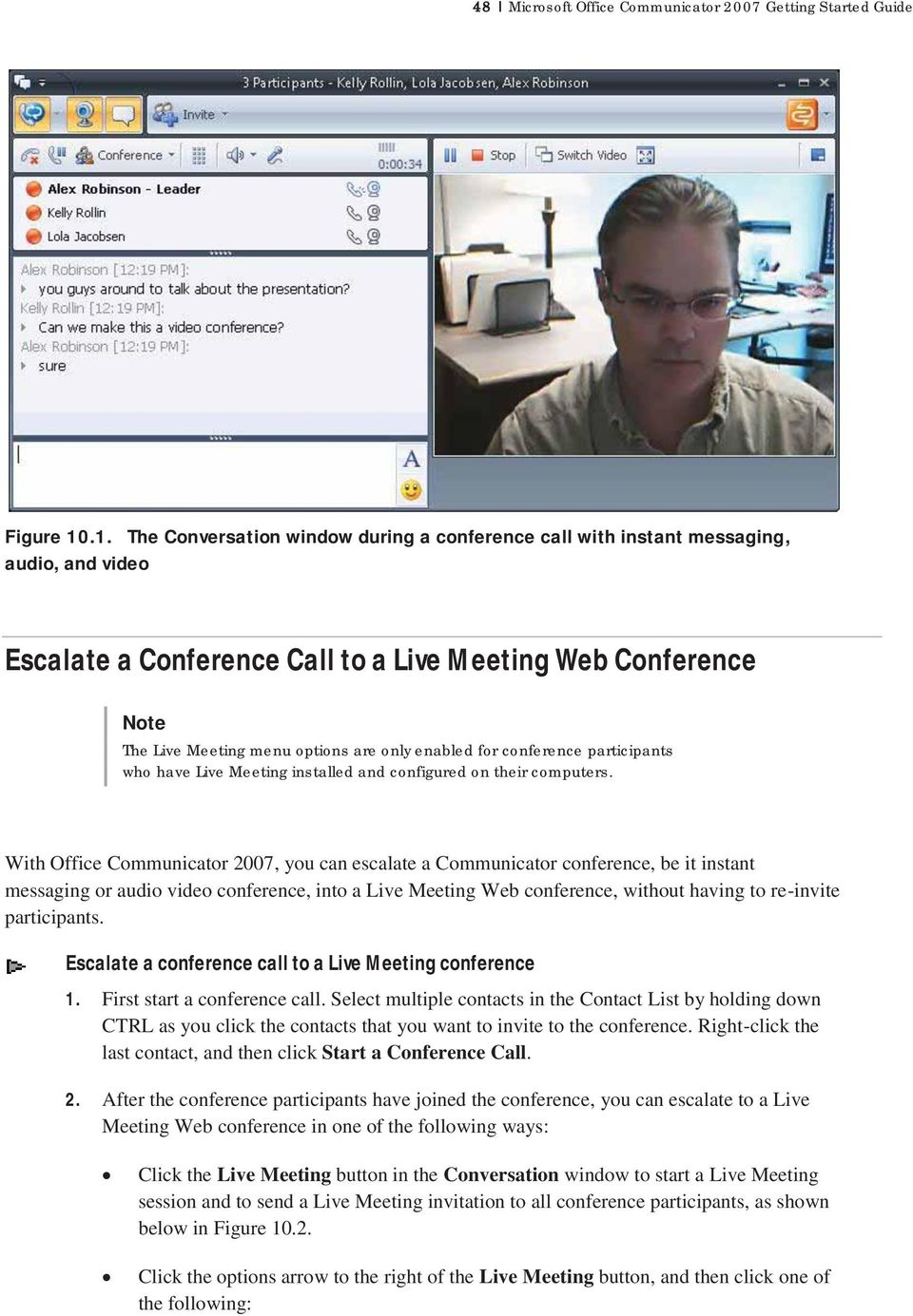 enabled for conference participants who have Live Meeting installed and configured on their computers.