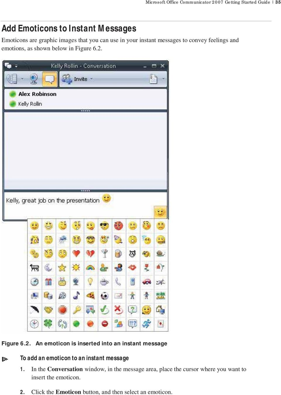 Figure 6.2. An emoticon is inserted into an instant message To add an emoticon to an instant message 1.