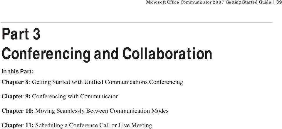 Conferencing Chapter 9: Conferencing with Communicator Chapter 10: Moving