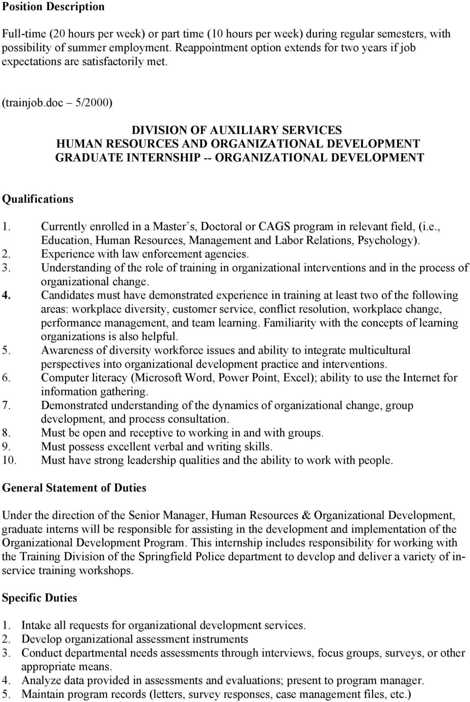 doc 5/2000) DIVISION OF AUXILIARY SERVICES HUMAN RESOURCES AND ORGANIZATIONAL DEVELOPMENT GRADUATE INTERNSHIP -- ORGANIZATIONAL DEVELOPMENT Qualifications 2. Experience with law enforcement agencies.