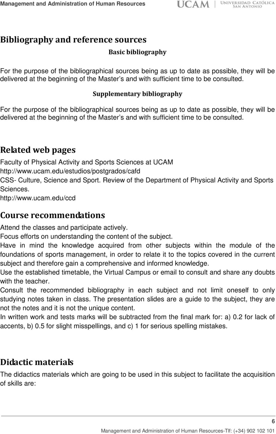 Supplementary bibliography For the purpose of the bibliographical sources being as up to date as possible, they will be delivered at the beginning of the Master s and with  Related web pages Faculty