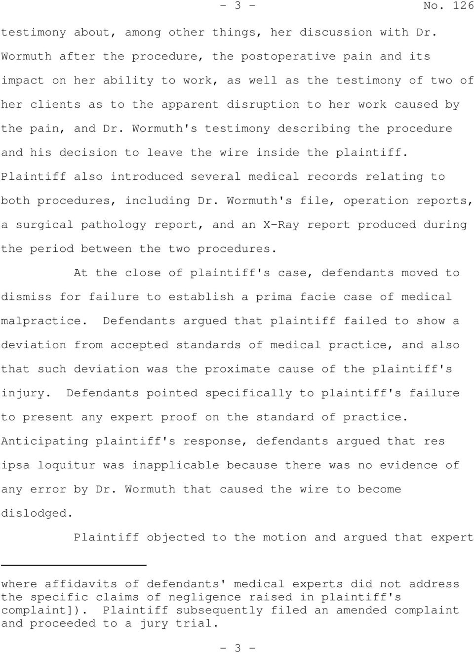 and Dr. Wormuth's testimony describing the procedure and his decision to leave the wire inside the plaintiff.