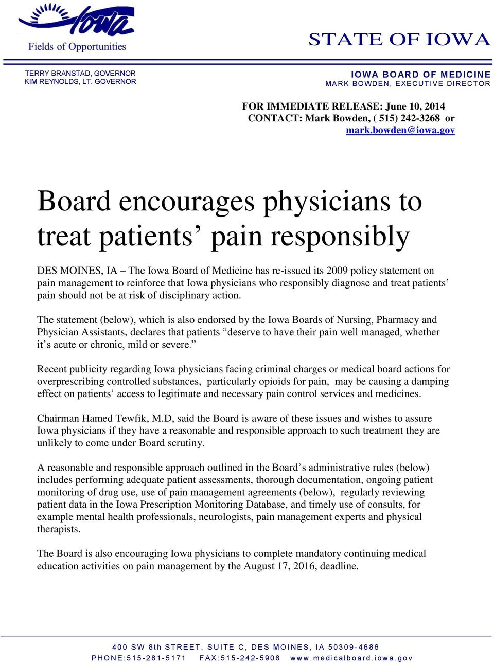 gov Board encourages physicians to treat patients pain responsibly DES MOINES, IA The Iowa Board of Medicine has re-issued its 2009 policy statement on pain management to reinforce that Iowa