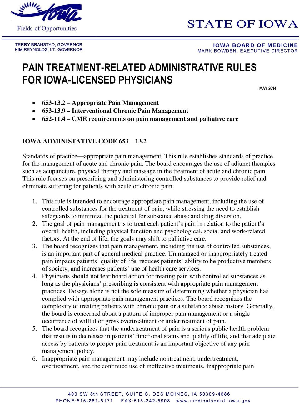 9 Interventional Chronic Pain Management 652-11.4 CME requirements on pain management and palliative care IOWA ADMINISTATIVE CODE 653 13.2 Standards of practice appropriate pain management.