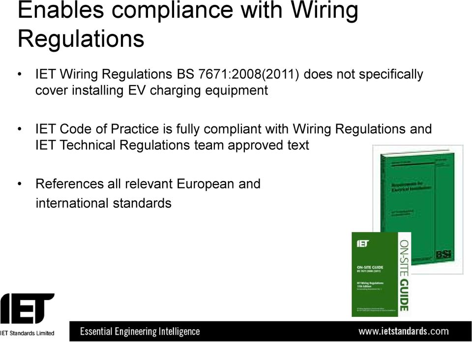 IET Code of Practice is fully compliant with Wiring Regulations and IET
