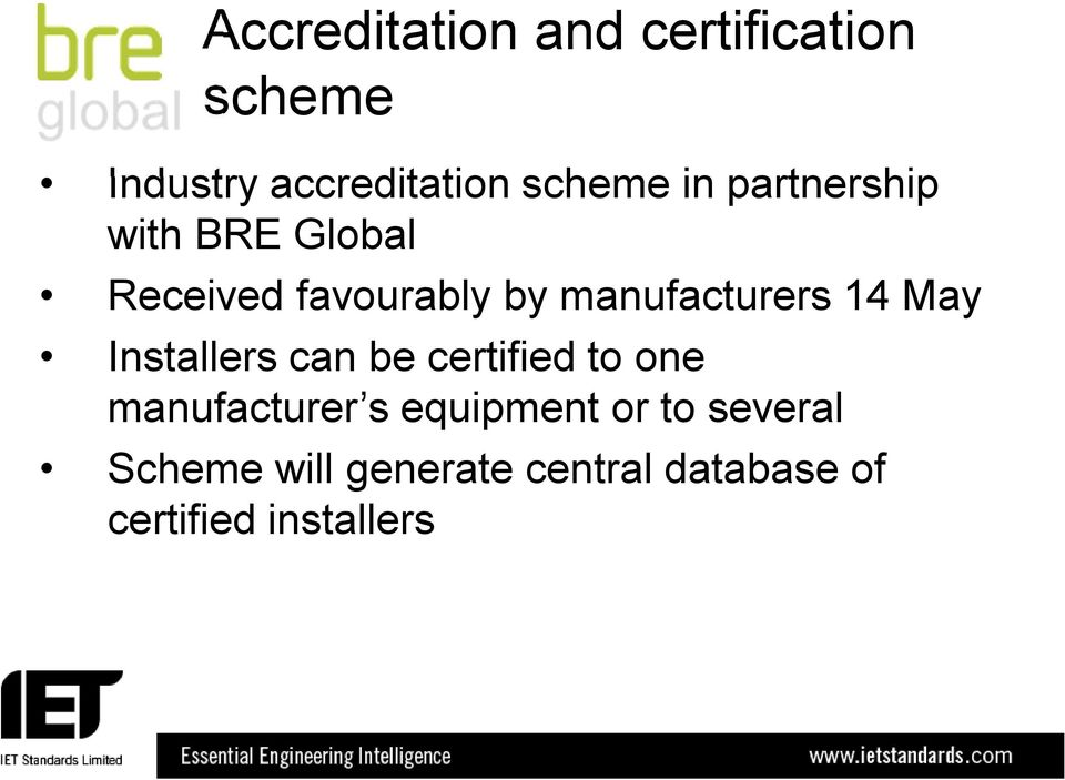 14 May Installers can be certified to one manufacturer s equipment or