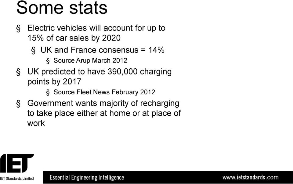 have 390,000 charging points by 2017 Source Fleet News February 2012