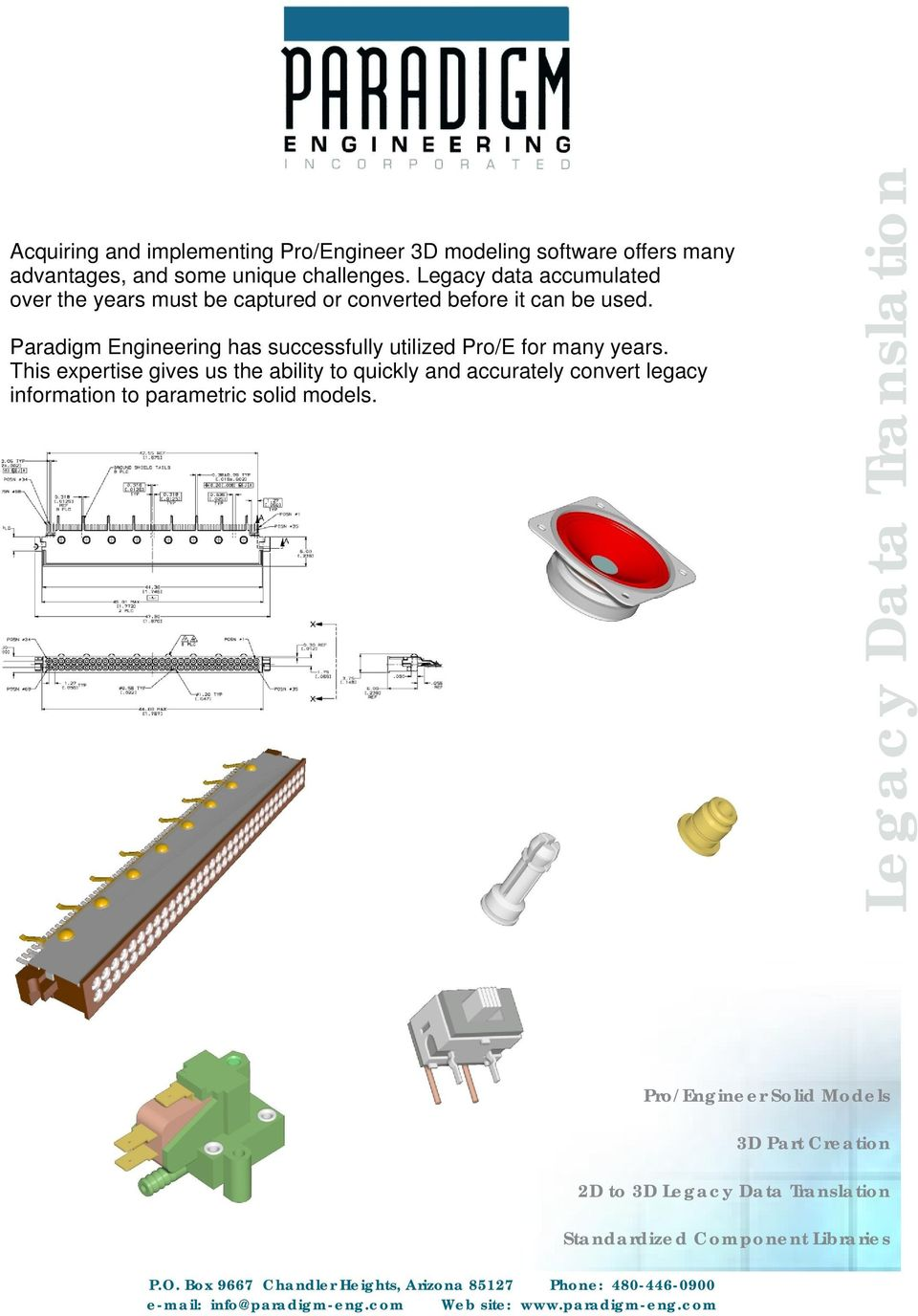 Paradigm Engineering has successfully utilized Pro/E for many years.