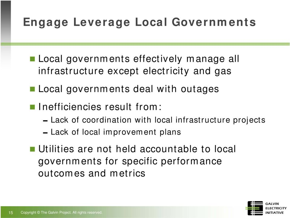 with local infrastructure projects 0Lack of local improvement plans Utilities are not held accountable to