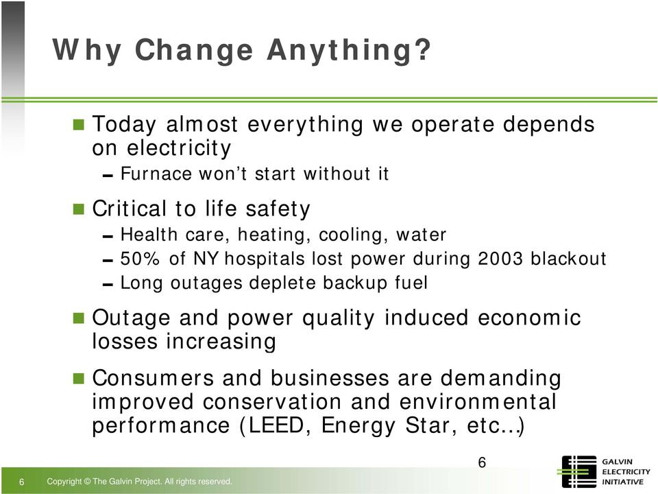 0Health care, heating, cooling, water 050% of NY hospitals lost power during 2003 blackout 0Long outages deplete backup