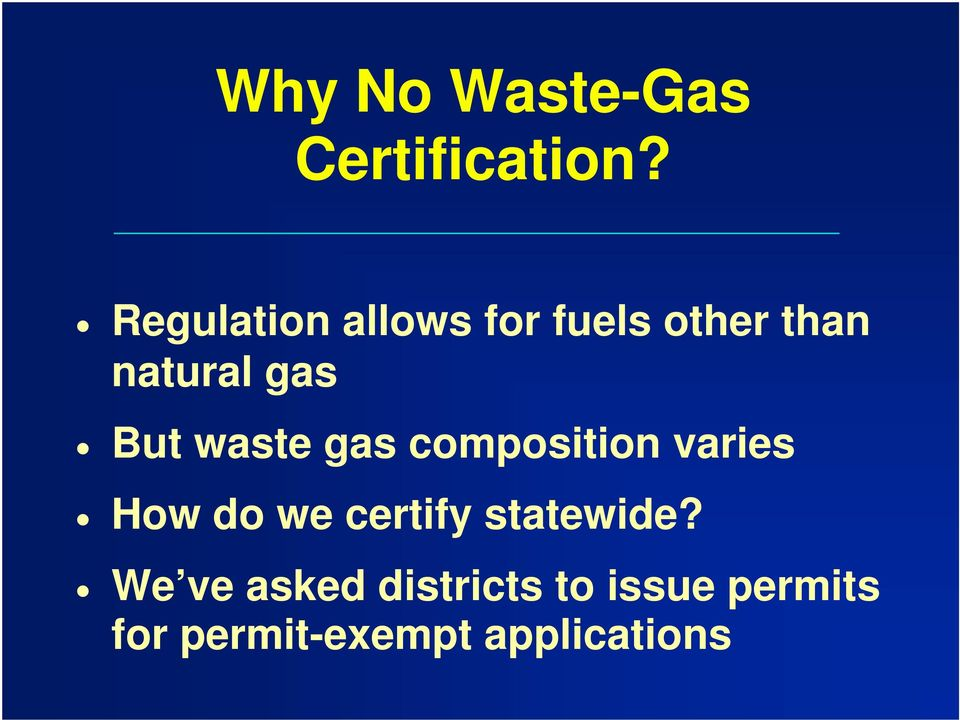 But waste gas composition varies How do we certify